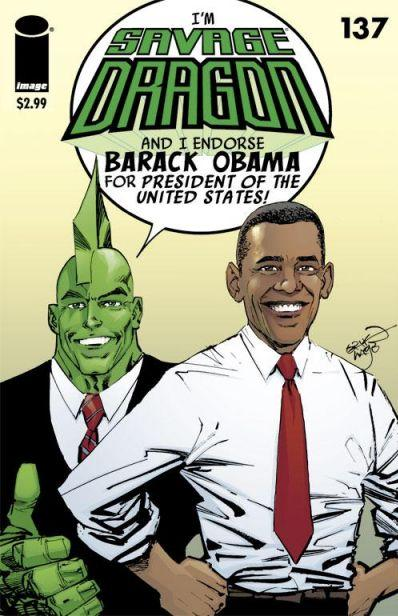 Savage Dragon Endorse Obama. Comic Book Artists Endorse Obama! As The Second Coming! Who Woulda Thunk It?